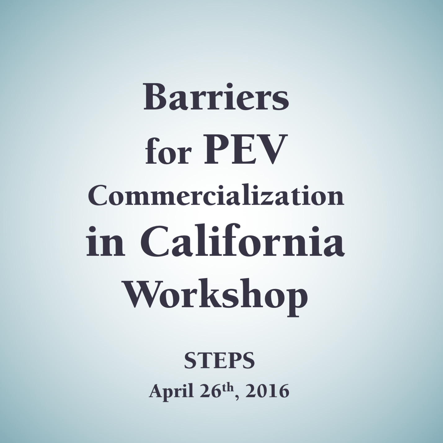 Barriers for PEV Commercialization in California Workshop