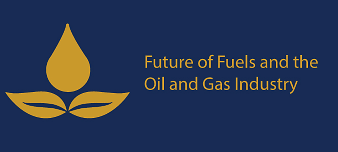 Future of Fuels and the Oil and Gas Industry