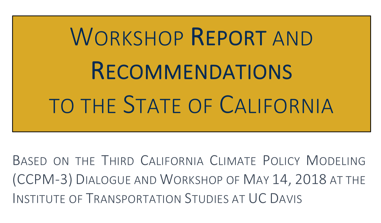 The CCPM3 Workshop Report and Recommendations for the State of California is available